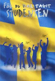 Hoppande siluetter framför svensk flagga '' För du har tagit STUDENTEN ''