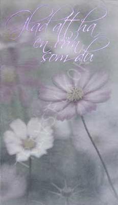 Blommor, glad att ha en vän som du