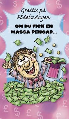 Om du fick en massa pengar...