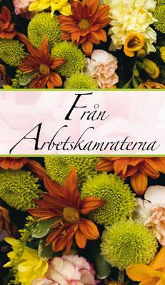 Lackat kort med blommor. ''Från arbetskamraterna''