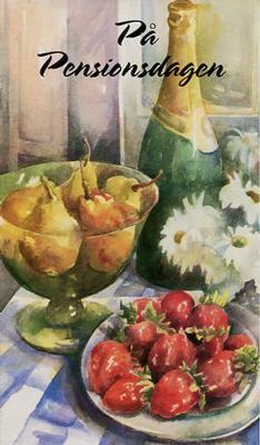 Champangeflaska, en skål med jordgubbar och päron.''På Pensionsdagen''