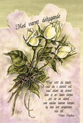 Tre vita rosor.''Med varmt deltagande''