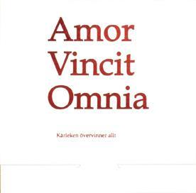Amor Vincit Omnia (sv övers. Kärleken övervinner allt )