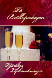 Champagne glas och bröllopstårta '' På Bröllopsdagen Hjärtliga Lyckönskningar ''