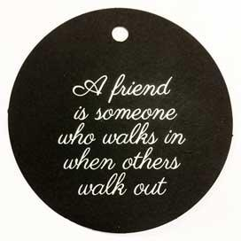 A friend is someone..